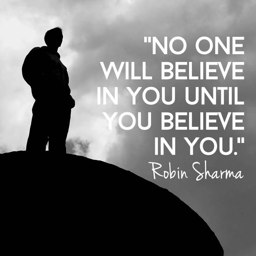Robin Sharma Quotes-no-one-belive-you-until-you-belive
